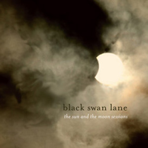 Black Swan Lane - Sun And The Moon Sessions