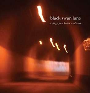 Black Swan Lane - Things You Know And Love